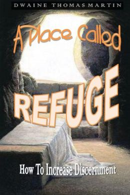 A Place Called, REFUGE: How To Increase Discernment