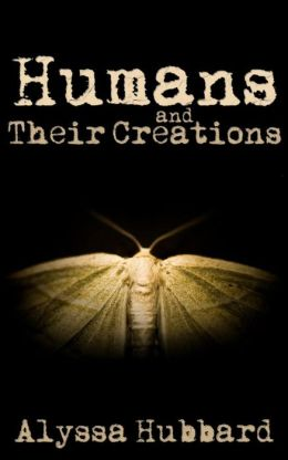 Humans and Their Creations