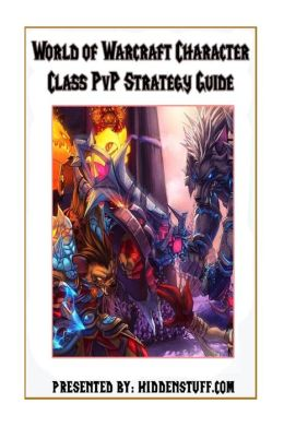 World of Warcraft PvP Character Class Guide