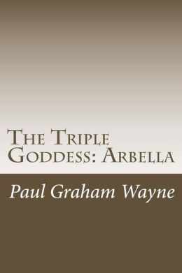 The Triple Goddess: Arbella