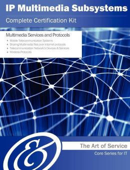 Ip Multimedia Subsystems Complete Certification Kit - Core Series for It