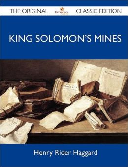 King Solomon's Mines - The Original Classic Edition