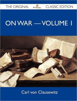 On War ? Volume 1 - The Original Classic Edition