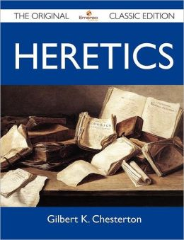 Heretics - The Original Classic Edition