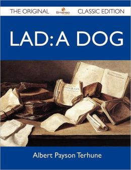 Lad: A Dog - The Original Classic Edition