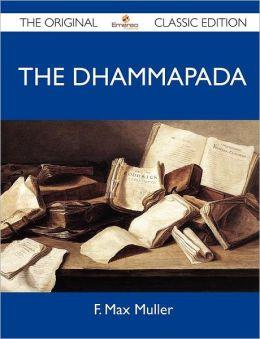 The Dhammapada - The Original Classic Edition