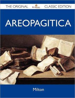 Areopagitica - The Original Classic Edition