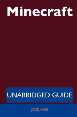 Minecraft - Unabridged Guide