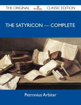 The Satyricon ? Complete - The Original Classic Edition