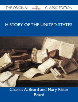 History of the United States - The Original Classic Edition