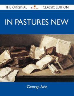 In Pastures New - The Original Classic Edition