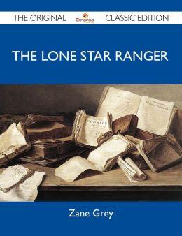 The Lone Star Ranger - The Original Classic Edition