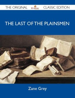 The Last of the Plainsmen - The Original Classic Edition