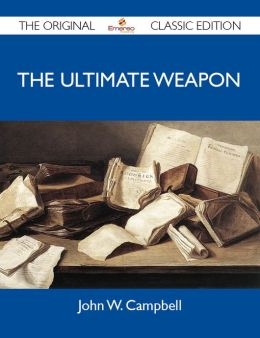 The Ultimate Weapon - The Original Classic Edition