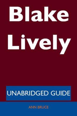 Blake Lively - Unabridged Guide