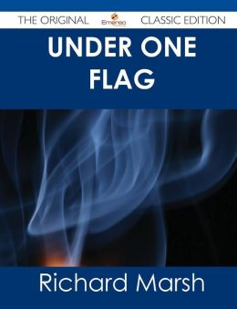 Under One Flag - The Original Classic Edition
