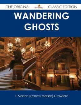 Wandering Ghosts - The Original Classic Edition
