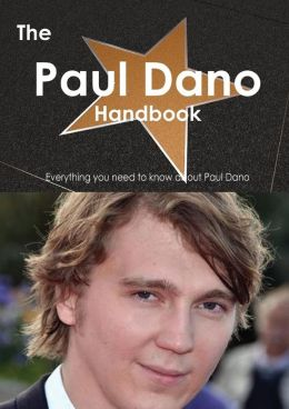 The Paul Dano Handbook - Everything You Need to Know about Paul Dano