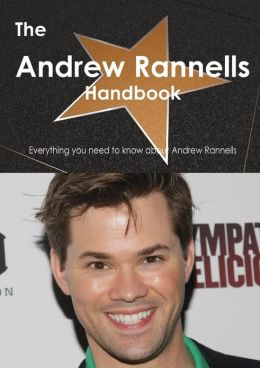 The Andrew Rannells Handbook - Everything You Need to Know about Andrew Rannells