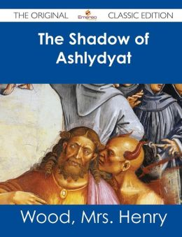 The Shadow of Ashlydyat - The Original Classic Edition