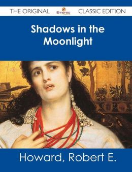 Shadows in the Moonlight - The Original Classic Edition