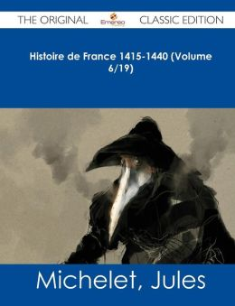 Histoire de France 1415-1440 (Volume 6/19) - The Original Classic Edition