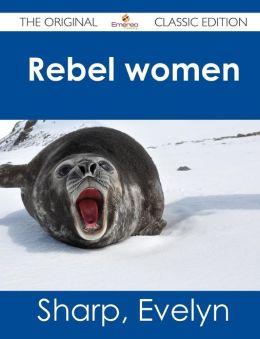 Rebel Women - The Original Classic Edition