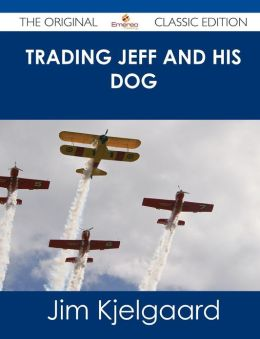 Trading Jeff and His Dog - The Original Classic Edition