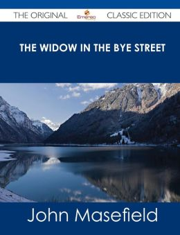 The Widow in the Bye Street - The Original Classic Edition
