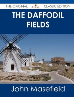 The Daffodil Fields - The Original Classic Edition