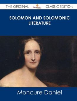 Solomon and Solomonic Literature - The Original Classic Edition