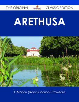 Arethusa - The Original Classic Edition