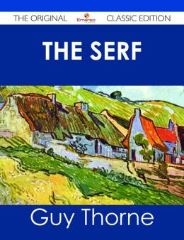 The Serf - The Original Classic Edition