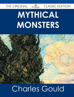 Mythical Monsters - The Original Classic Edition