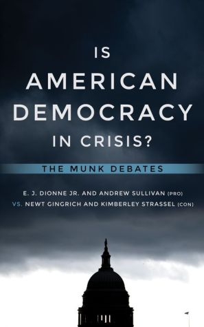Is American Democracy in Crisis?: The Munk Debates