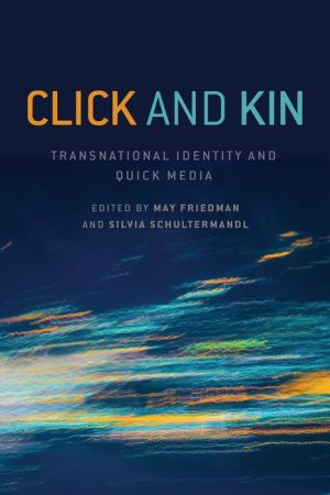 Click and Kin: Transnational Identity and Quick Media