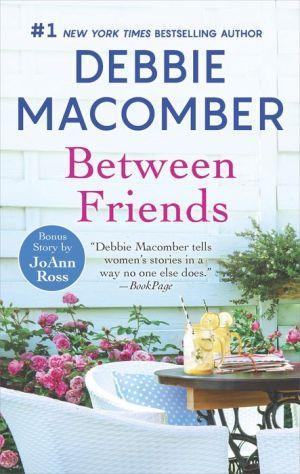 Between Friends (with bonus story Home to Honeymoon Harbor)