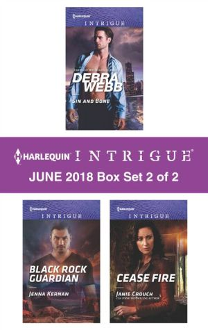 Harlequin Intrigue June 2018 - Box Set 2 of 2: Sin and Bone\Black Rock Guardian\Cease Fire