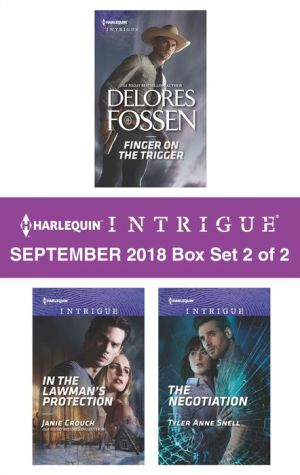 Harlequin Intrigue September 2018 - Box Set 2 of 2: Finger on the Trigger\In the Lawman's Protection\The Negotiation