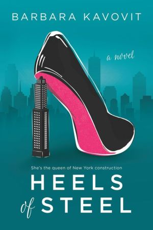 Book Heels of Steel: a novel about the queen of New York construction