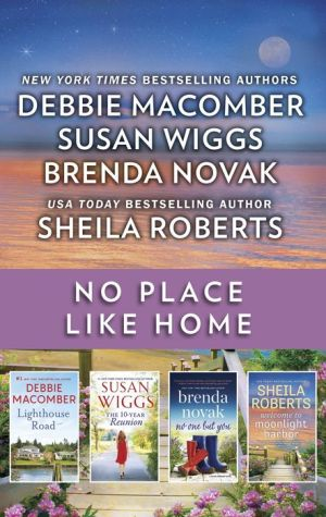 No Place Like Home: A Small Town Romance Collection 16 Lighthouse Road\Welcome to Moonlight Harbor\No One but You\The 10-Year Reunion