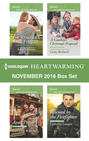 Book Harlequin Heartwarming November 2018 Box Set: The Rancher's Fake Fiancée\Ava's Prize\A Cowboy's Christmas Proposal\Rescued by the Firefighter