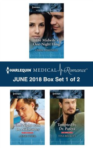 Harlequin Medical Romance June 2018 - Box Set 1 of 2: The Midwife's One-Night Fling\One Night with Dr. Nikolaides\Tempted by Dr. Patera