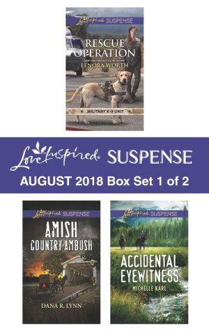 Harlequin Love Inspired Suspense August 2018 - Box Set 1 of 2: Rescue OperationAmish Country AmbushAccidental Eyewitness