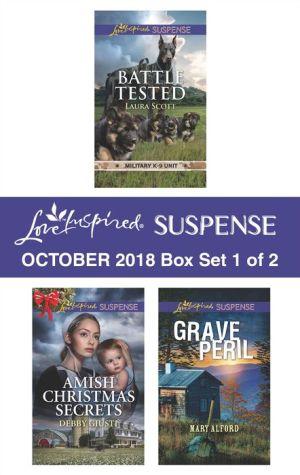 Harlequin Love Inspired Suspense October 2018 - Box Set 1 of 2: Battle Tested\Amish Christmas Secrets\Grave Peril