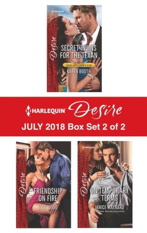 Harlequin Desire July 2018 Box Set - 1 of 2: Secret Twins for the TexanFriendship on FireOn Temporary Terms