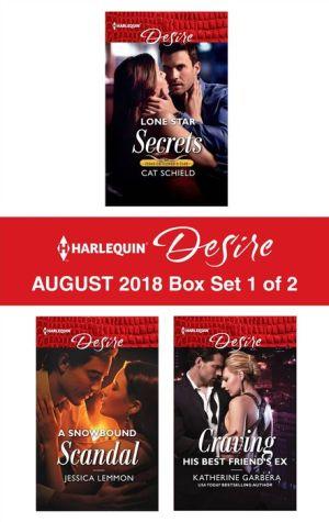 Harlequin Desire August 2018 Box Set - 1 of 2: Lone Star Secrets\A Snowbound Scandal\Craving His Best Friend's Ex