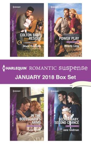 Harlequin Romantic Suspense January 2018 Box Set: Colton Baby Rescue\In the Bodyguard's Arms\Power Play\Secret Baby, Second Chance