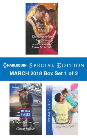 Harlequin Special Edition March 2018 Box Set 1 of 2: The Fortune Most Likely To...\A Proposal for the Officer\Forever a Father