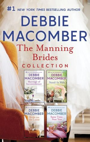The Manning Brides Collection: Marriage of InconvenienceStand-in WifeBride on the LooseSame Time, Next Year